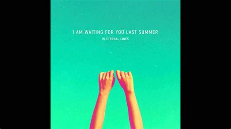 I'm Waiting For You Last Summer