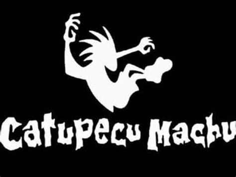 Machu, Catupecu
